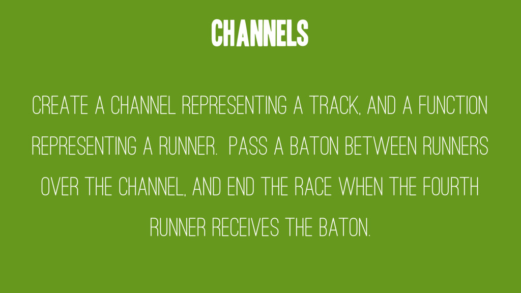 Channels Create a channel representing a track,...