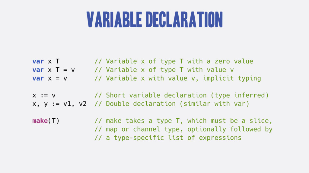 Variable Declaration var x T // Variable x of t...