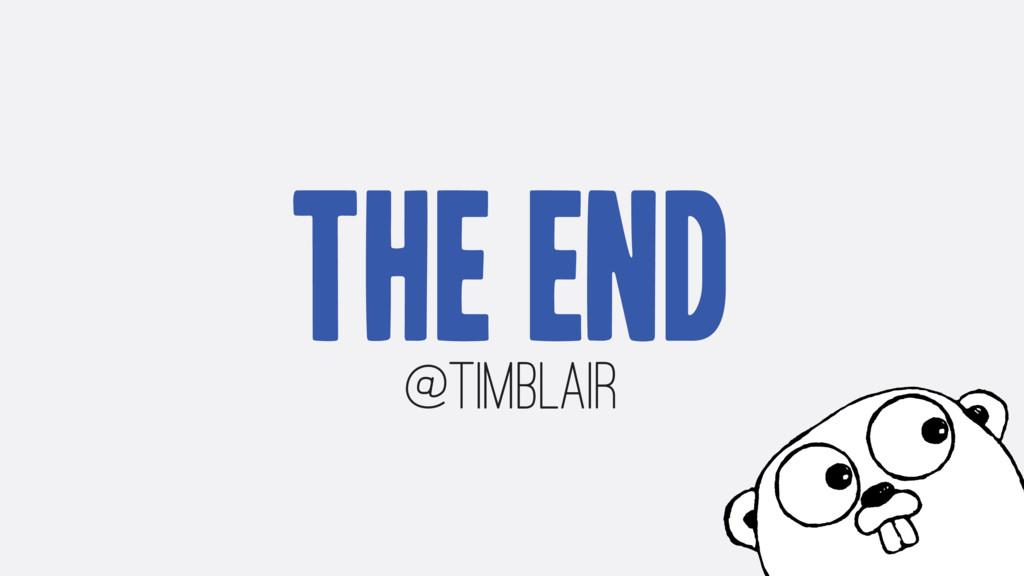 The end @timblair