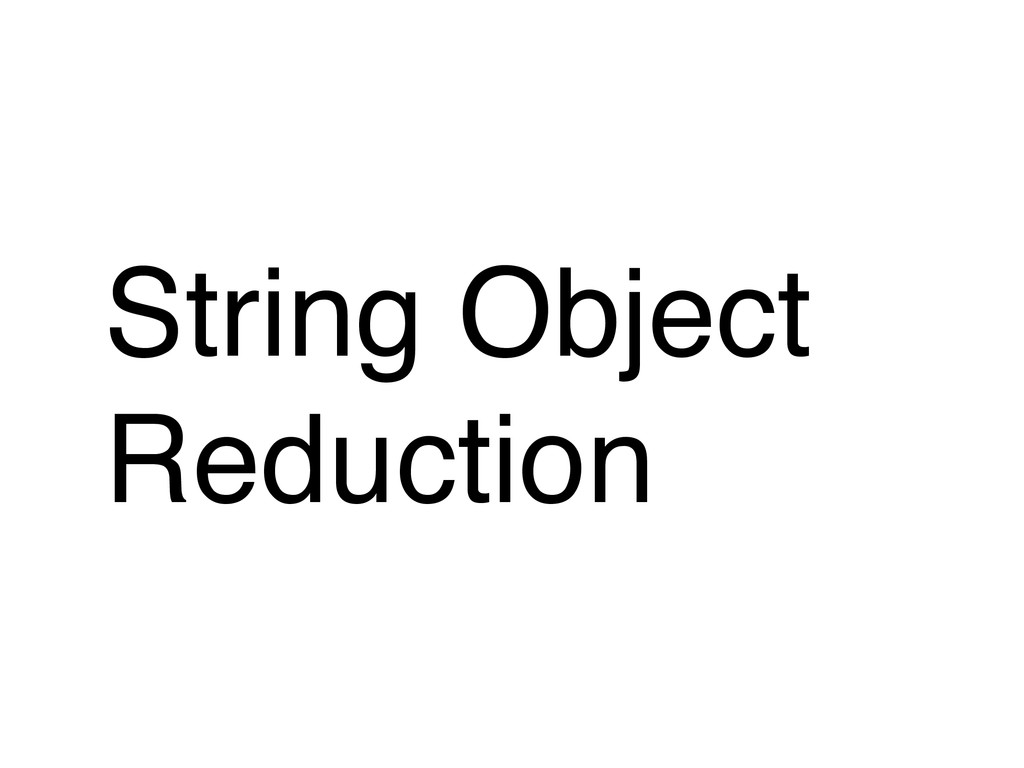 String Object Reduction
