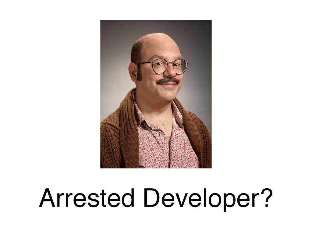 Arrested Developer?