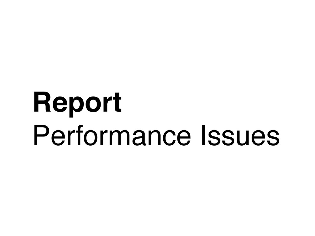 Report Performance Issues