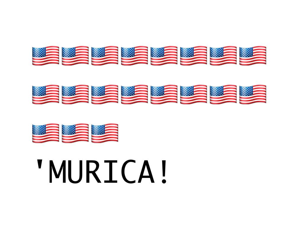 $$$$$$$$ $$$$$$$$ $$$ 'MURICA!