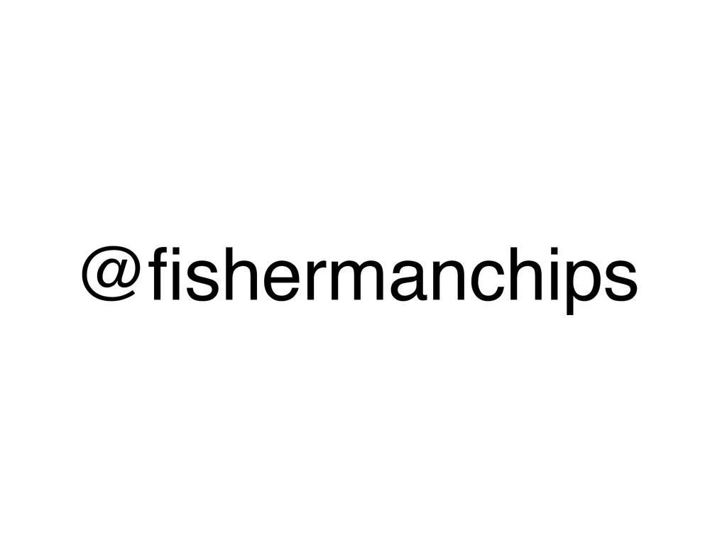 @fishermanchips
