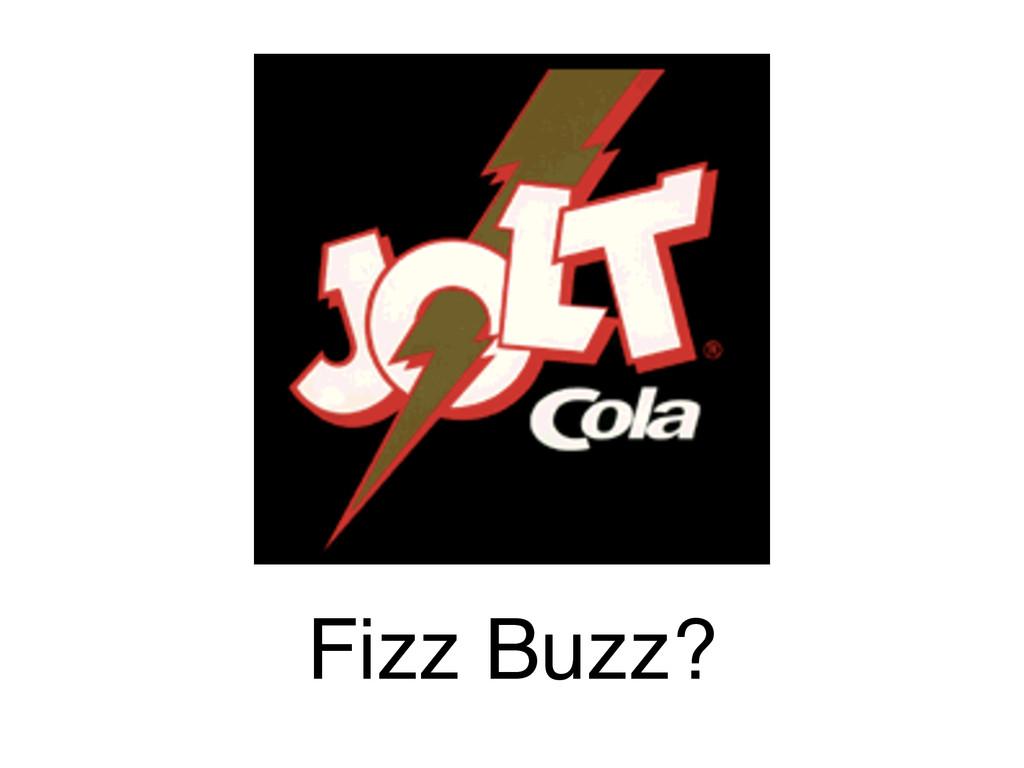 Fizz Buzz?