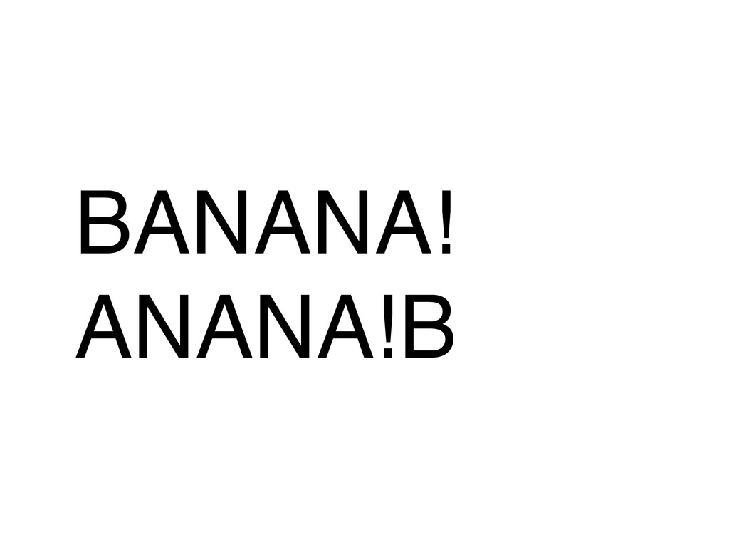 BANANA!! ANANA!B