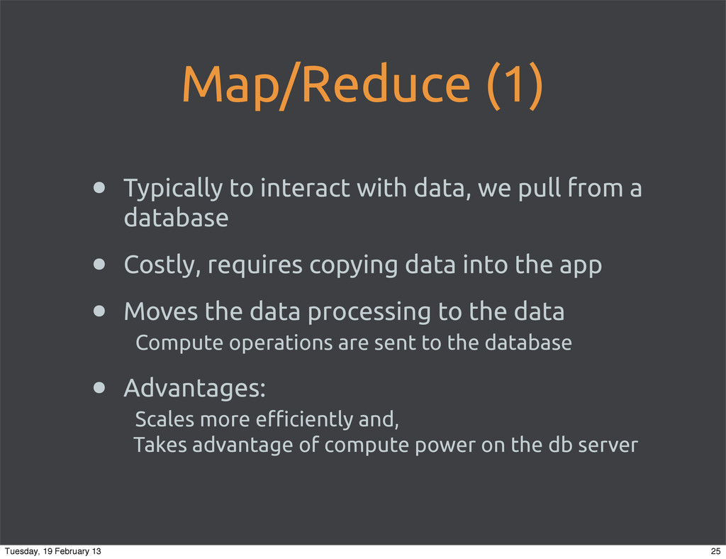 Map/Reduce (1) • Typically to interact with dat...