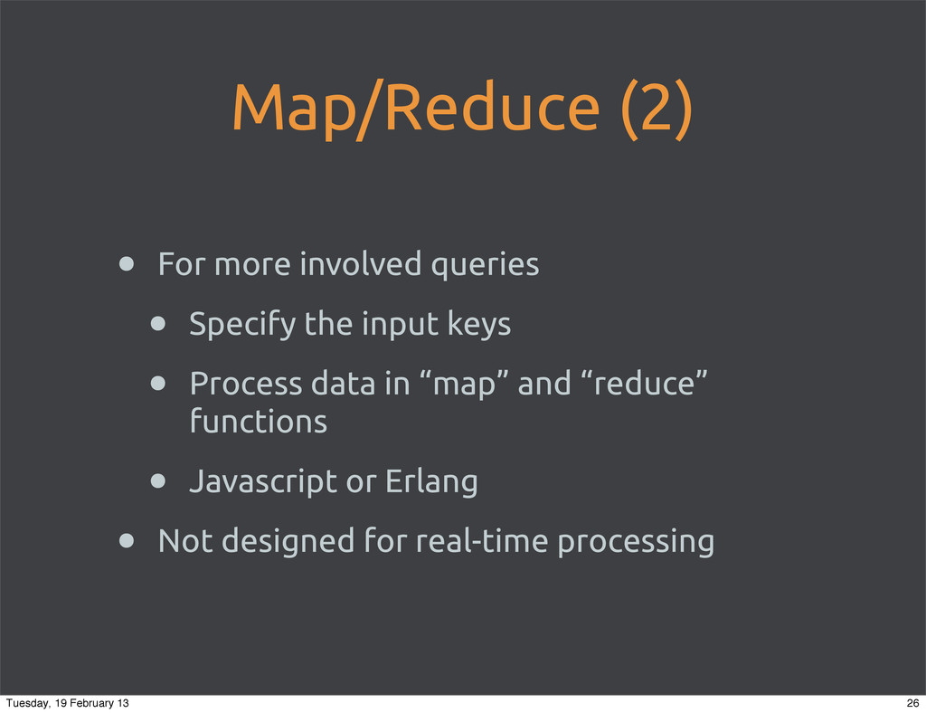 Map/Reduce (2) • For more involved queries • Sp...