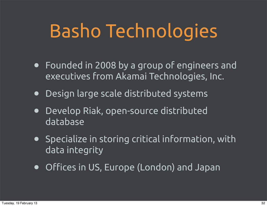 Basho Technologies • Founded in 2008 by a group...