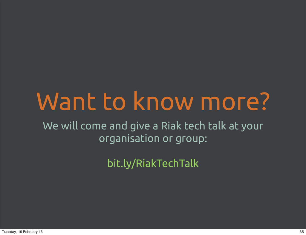 Want to know more? We will come and give a Riak...