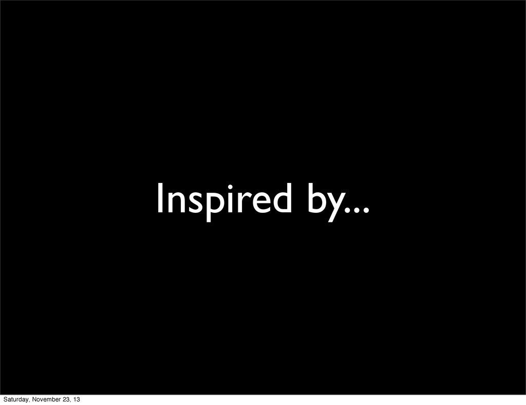 Inspired by... Saturday, November 23, 13