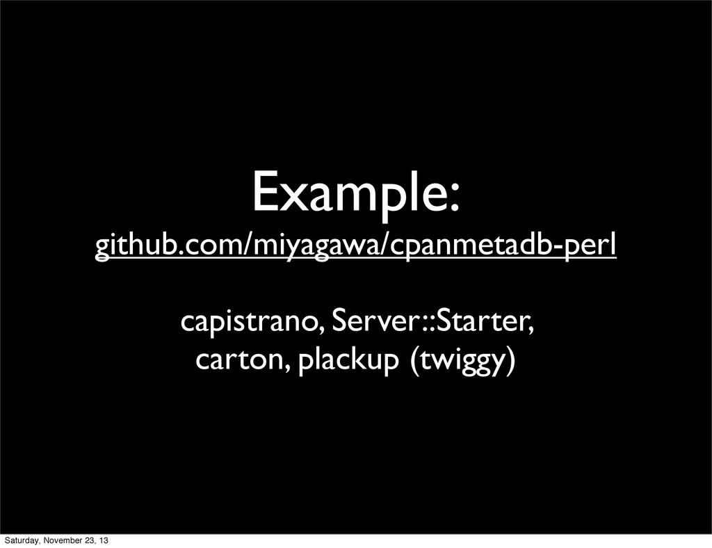 Example: github.com/miyagawa/cpanmetadb-perl ca...