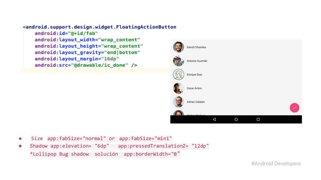 """● Size app:fabSize=""""normal"""" or app:fabSize=""""min..."""