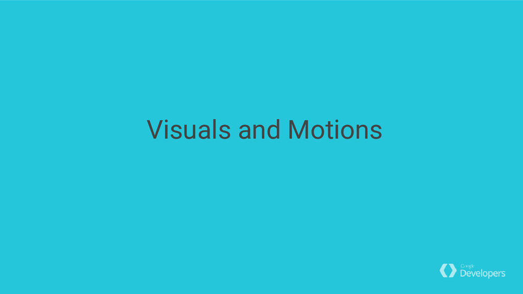 Visuals and Motions