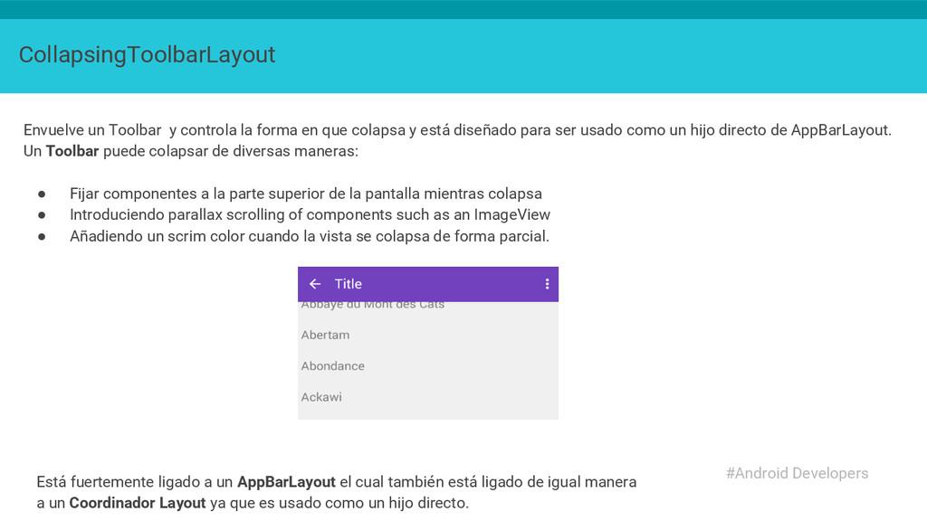 CollapsingToolbarLayout Envuelve un Toolbar y c...