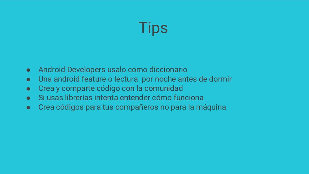 Tips ● Android Developers usalo como diccionari...
