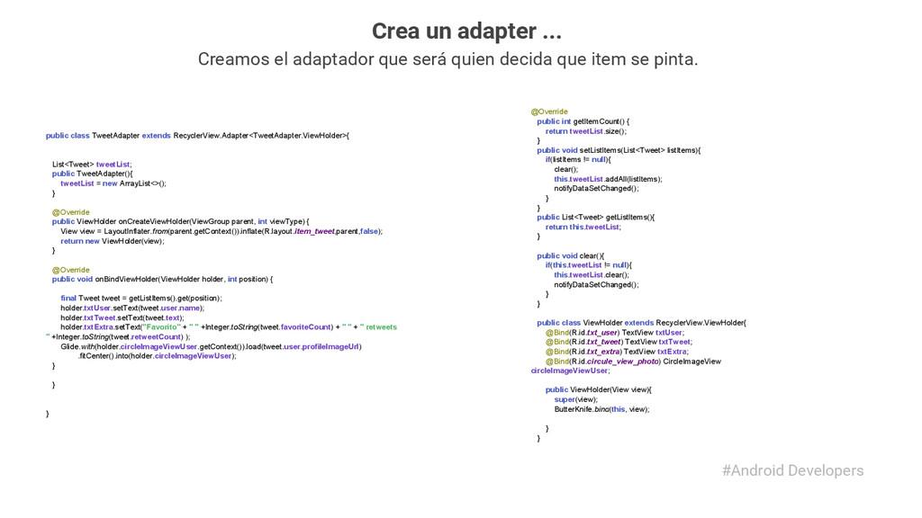 #Android Developers Creamos el adaptador que se...