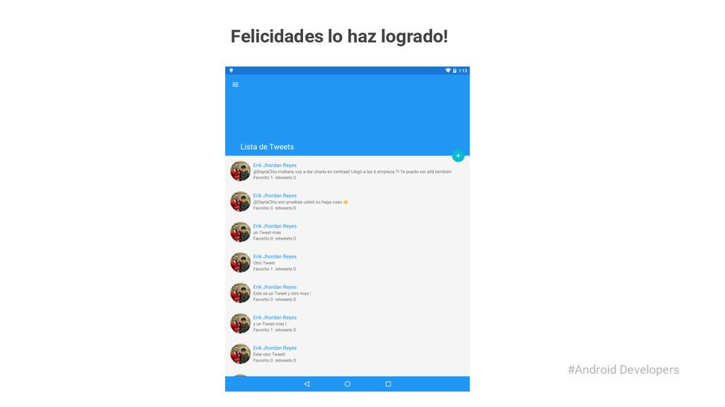 #Android Developers Felicidades lo haz logrado!
