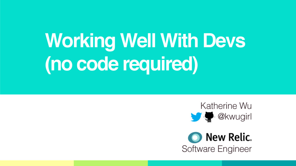 Working Well With Devs (no code required) Kathe...
