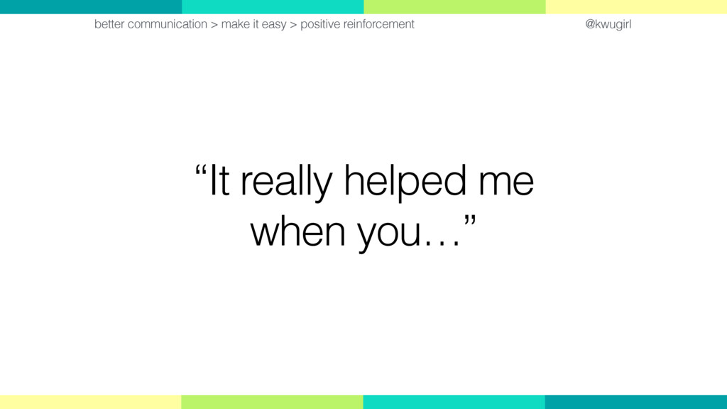 """@kwugirl """"It really helped me when you…"""" better..."""