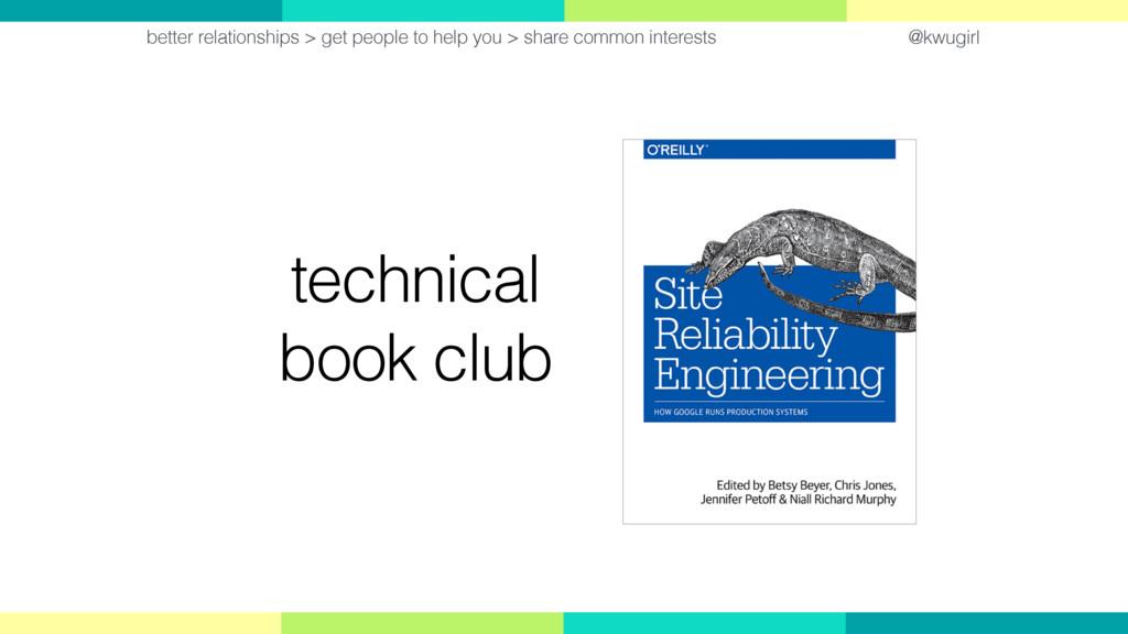 @kwugirl technical book club better relationshi...