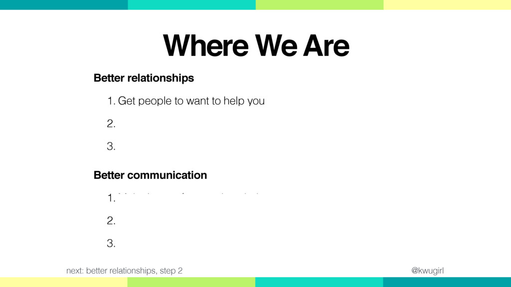 Better relationships 1. Get people to want to h...