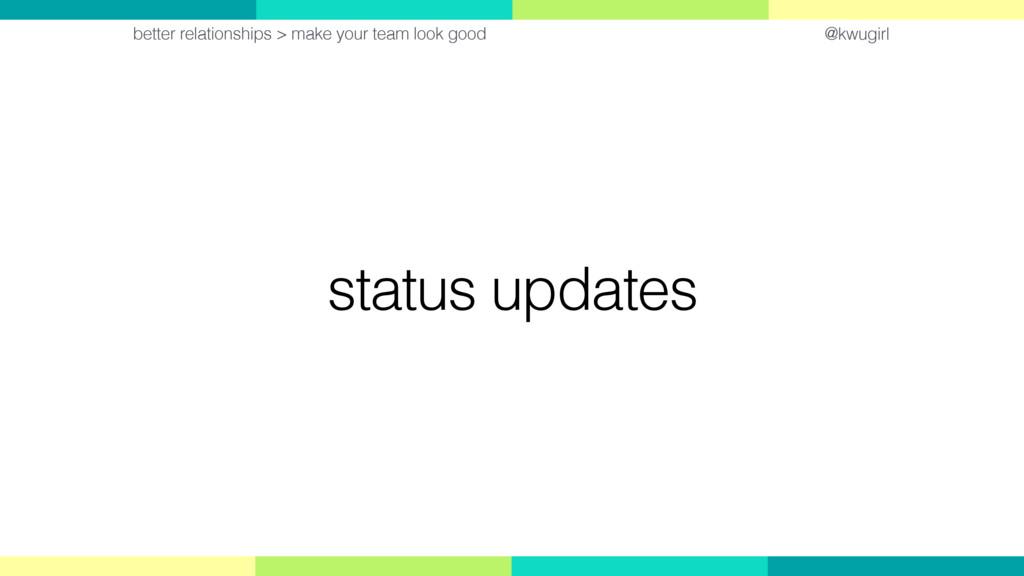@kwugirl status updates better relationships > ...