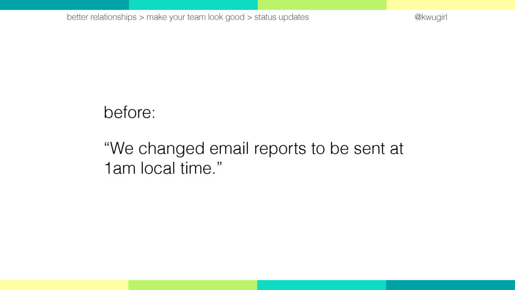 """@kwugirl before: """"We changed email reports to b..."""