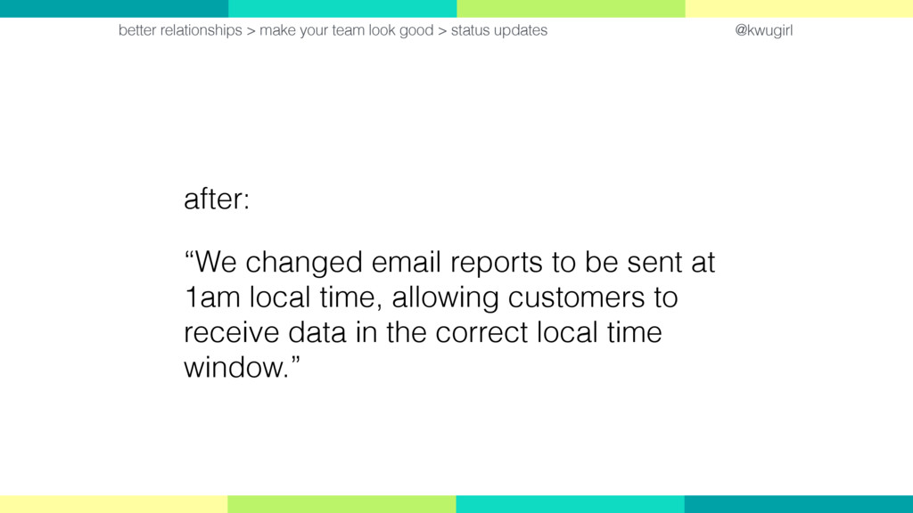 """@kwugirl after: """"We changed email reports to be..."""