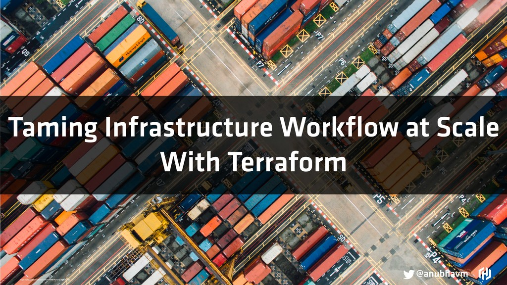 Taming Infrastructure Workflow at Scale With Ter...