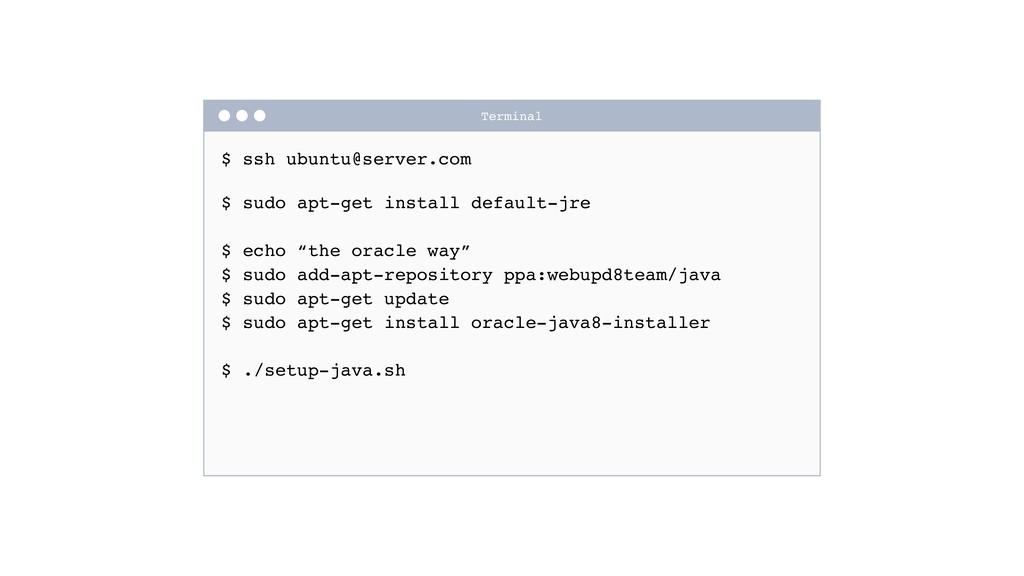 $ ssh ubuntu@server.com $ sudo apt-get install...