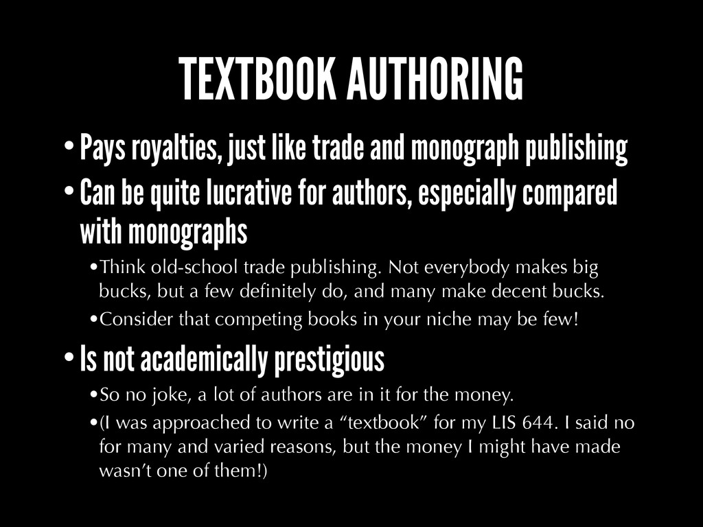 TEXTBOOK AUTHORING •Pays royalties, just like t...