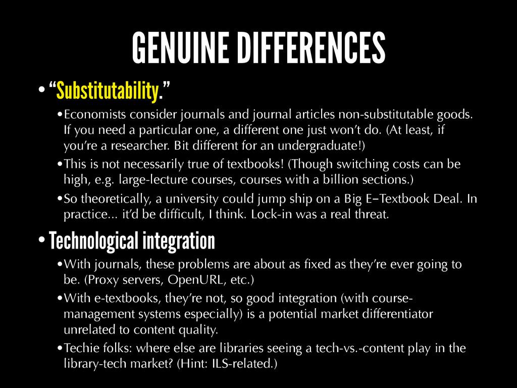 "GENUINE DIFFERENCES •""Substitutability."" •Econo..."