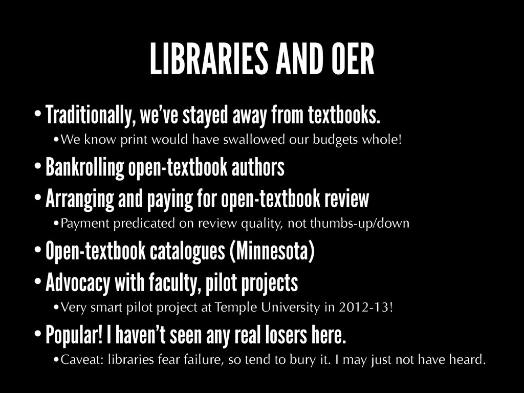 LIBRARIES AND OER •Traditionally, we've stayed ...