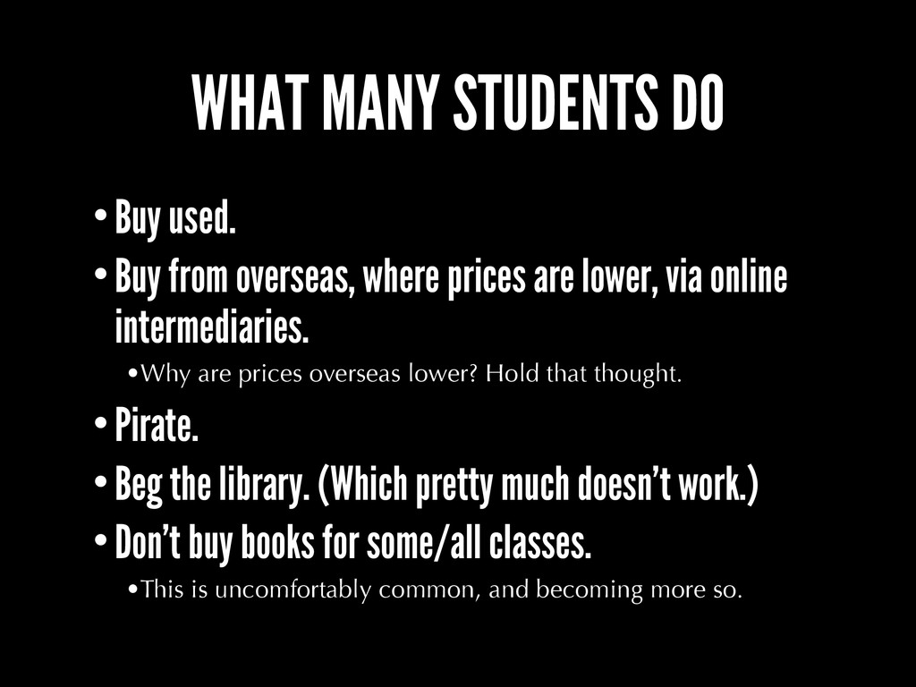 WHAT MANY STUDENTS DO •Buy used. •Buy from over...