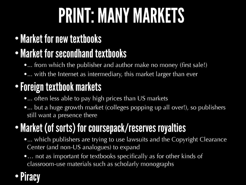 PRINT: MANY MARKETS •Market for new textbooks •...