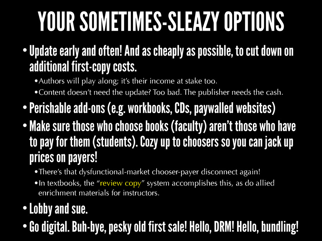 YOUR SOMETIMES-SLEAZY OPTIONS •Update early and...