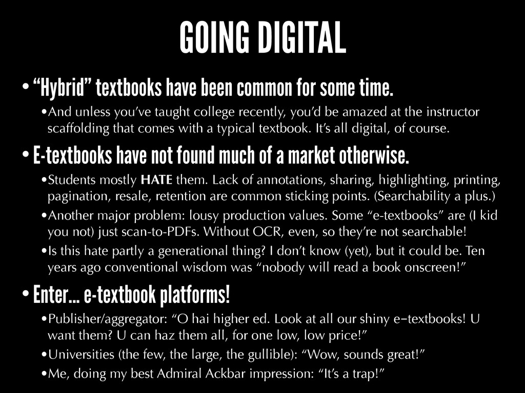 """GOING DIGITAL •""""Hybrid"""" textbooks have been com..."""