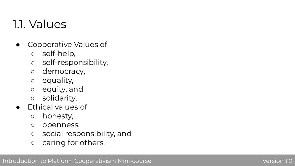 1.1. Values ● Cooperative Values of ○ self-help...