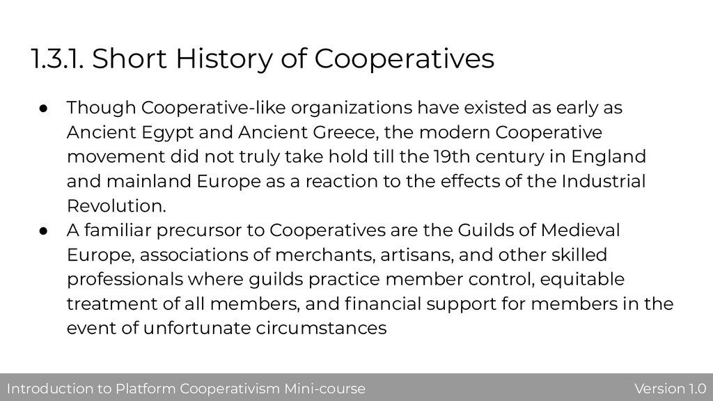 1.3.1. Short History of Cooperatives ● Though C...