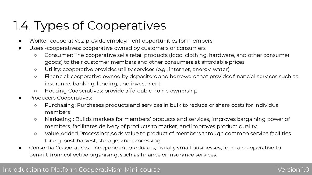 1.4. Types of Cooperatives ● Worker-cooperative...