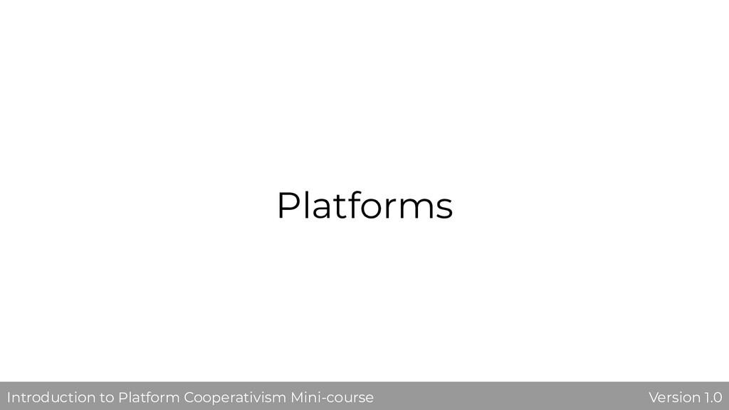 Platforms Version 1.0 Introduction to Platform ...