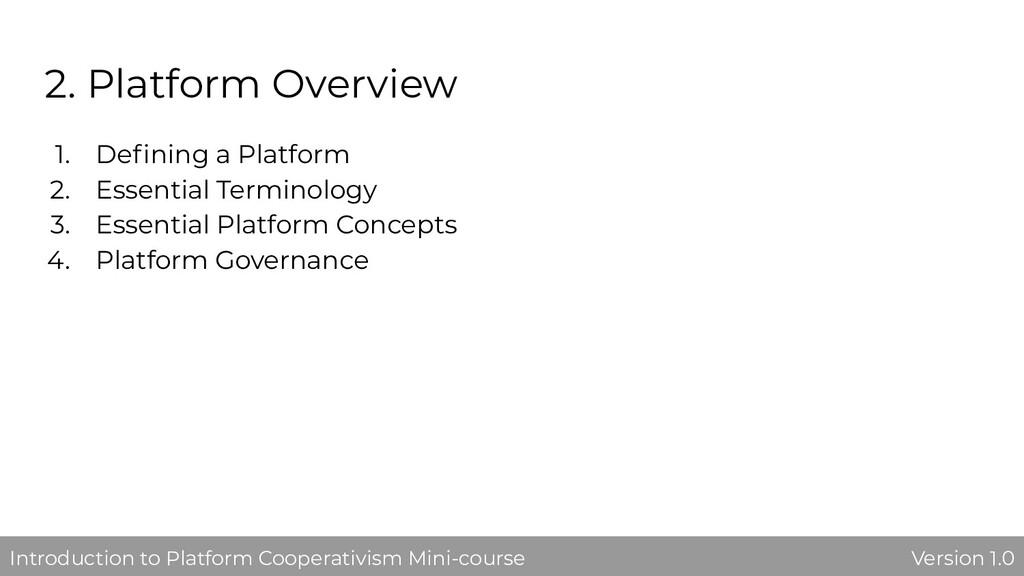 2. Platform Overview 1. Defining a Platform 2. E...