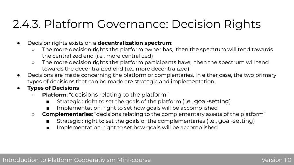 2.4.3. Platform Governance: Decision Rights ● D...