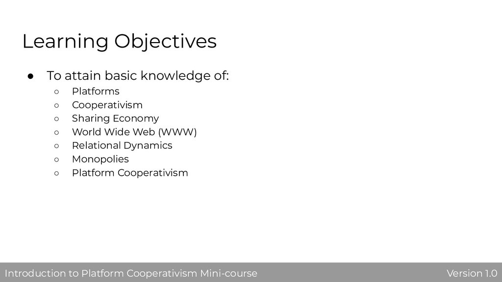 Learning Objectives ● To attain basic knowledge...