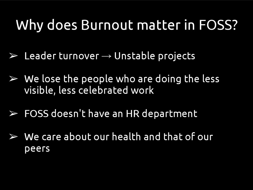 Why does Burnout matter in FOSS? ➢ Leader turno...