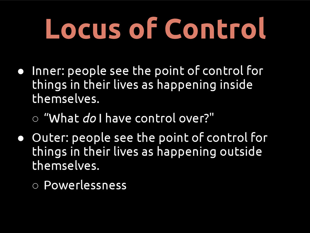 Locus of Control ● Inner: people see the point ...