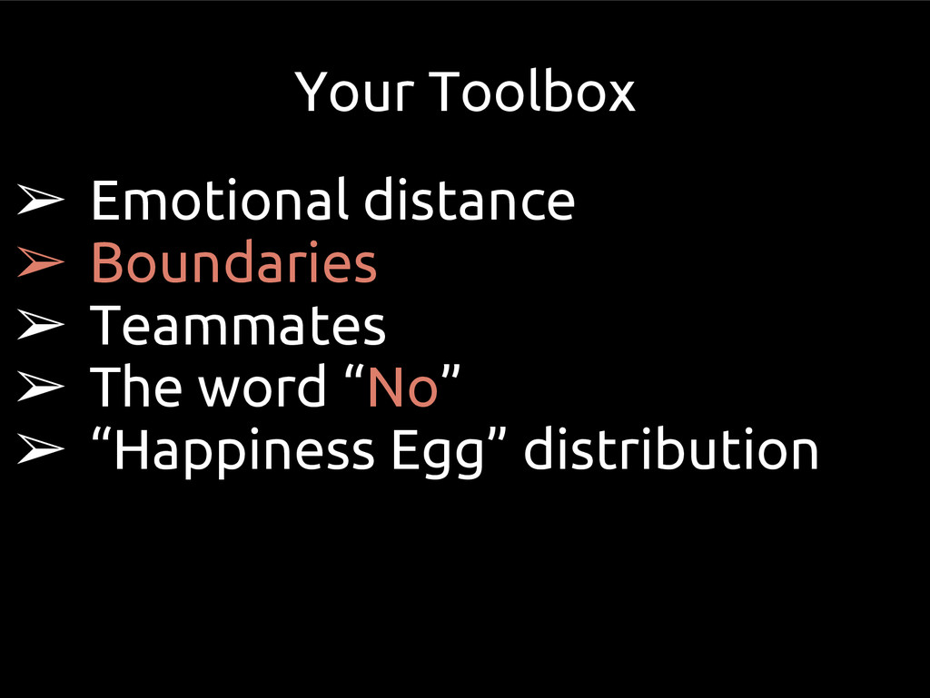 Your Toolbox ➢ Emotional distance ➢ Boundaries ...