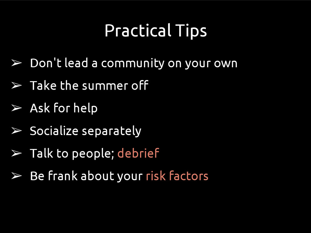 Practical Tips ➢ Don't lead a community on your...