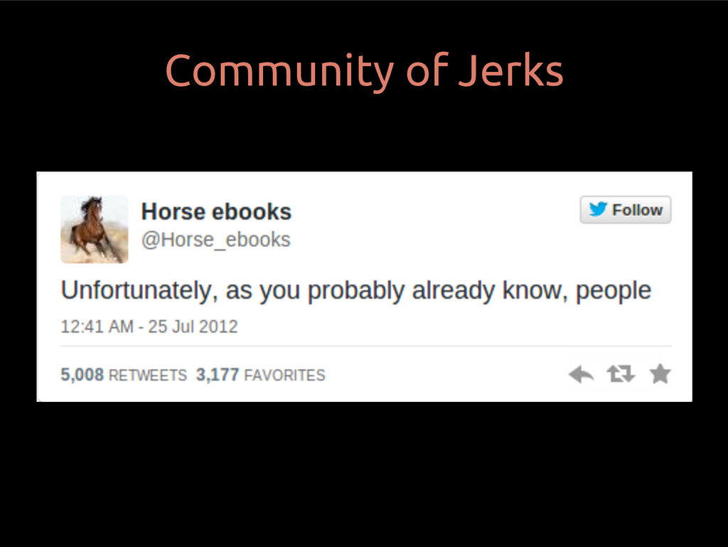 Community of Jerks LOL @ Meritocracy